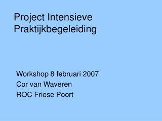 Project Intensieve Praktijkbegeleiding