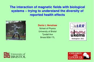 Denis L Henshaw School of Physics University of Bristol Tyndall Ave Bristol BS8 1TL