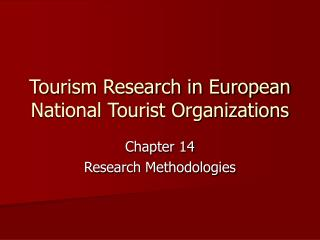 Tourism Research in European National Tourist Organizations