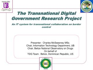 Presenter:  Charles McSweeney MSc. Chair, Information Technology Department, UB
