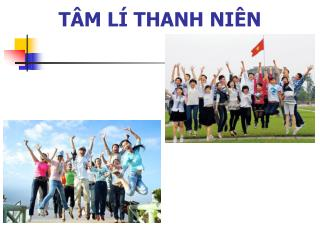 TÂM LÍ THANH NIÊN