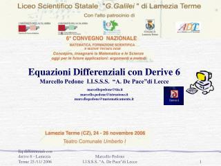 """Equazioni Differenziali con Derive 6 Marcello Pedone  I.I.S.S.S.  """"A. De Pace""""di Lecce"""