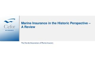 Marine Insurance in the Historic Perspective � A Review