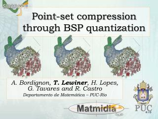Point-set compression through BSP quantization