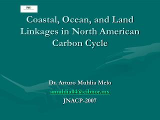 Coastal, Ocean, and Land Linkages in North American Carbon Cycle