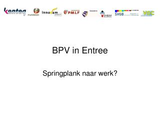 BPV in Entree