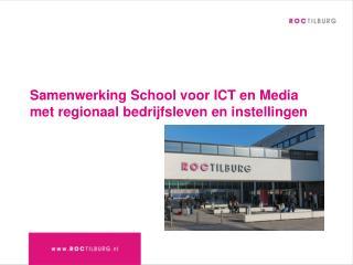 Samenwerking School voor ICT en Media met regionaal bedrijfsleven en instellingen