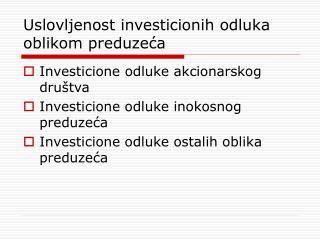 Uslovljenost investicionih odluka oblikom preduzeća