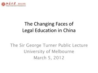 The Changing Faces of Legal Education in China