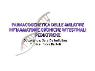FARMACOGENETICA DELLE MALATTIE INFIAMMATORIE CRONICHE INTESTINALI PEDIATRICHE