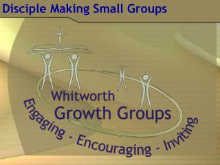 Disciple Making Small Groups