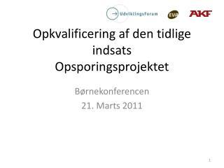 Opkvalificering af den tidlige indsats Opsporingsprojektet