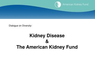 Dialogue on Diversity: Kidney Disease & The American Kidney Fund