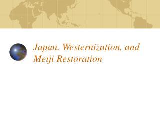 Japan, Westernization, and Meiji Restoration