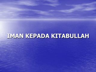 IMAN KEPADA KITABULLAH