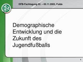 Demographische Entwicklung und die Zukunft des Jugendfußballs