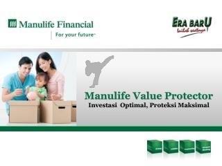 Manulife Value Protector Investasi   Optimal,  Proteksi Maksimal