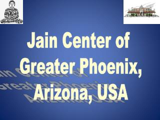 Jain Center of  Greater Phoenix, Arizona, USA
