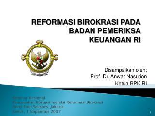 Seminar Nasional Pencegahan Korupsi melalui Reformasi Birokrasi Hotel Four Seasons, Jakarta