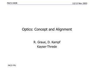 Optics: Concept and Alignment