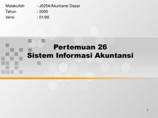 Pertemuan 26  Sistem Informasi Akuntansi