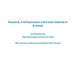 Research, E-infrastructure and Future Internet in Armenia