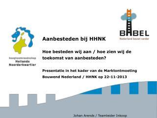 Aanbesteden bij HHNK Hoe besteden wij aan / hoe zien wij de toekomst van aanbesteden?