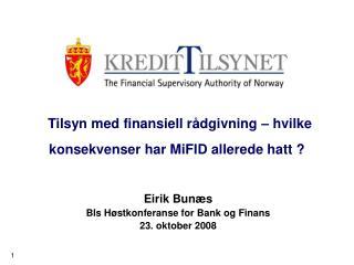 Tilsyn med finansiell rådgivning – hvilke konsekvenser har MiFID allerede hatt ?