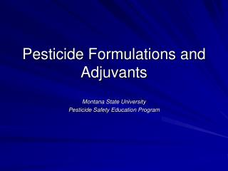 Pesticide Formulations and Adjuvants