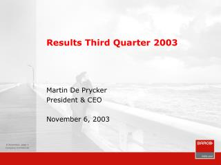 Results Third Quarter 2003