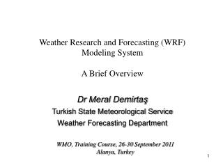 Weather Research and Forecasting (WRF) Modeling System A Brief Overview