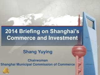 2014 Briefing on Shanghai's  Commerce and Investment