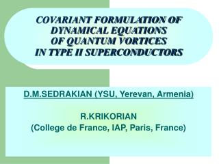 COVARIANT FORMULATION OF  DYNAMICAL EQUATIONS  OF QUANTUM VORTICES  IN TYPE II SUPERCONDUCTORS