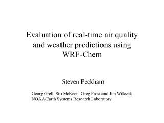 Evaluation of real-time air quality and weather predictions using WRF-Chem