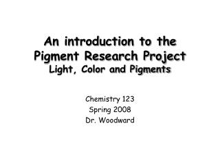 An introduction to the Pigment Research Project Light, Color and Pigments