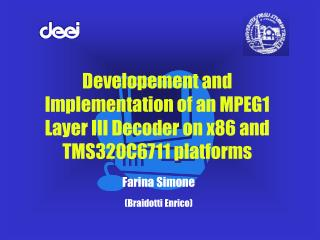 Developement and Implementation of an MPEG1 Layer III Decoder on x86 and TMS320C6711 platforms