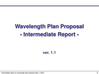 Wavelength Plan Proposal - Intermediate Report -