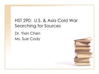 HST 290:  U.S. & Asia Cold War Searching for Sources