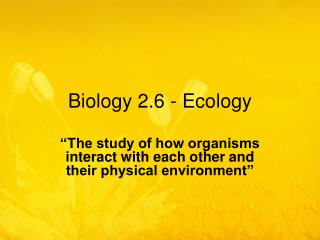 Biology 2.6 - Ecology
