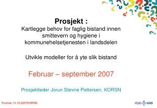 Bakgrunn for og resultater fra kartlegging våren 2007 Smittevernkontakter på sykehjem