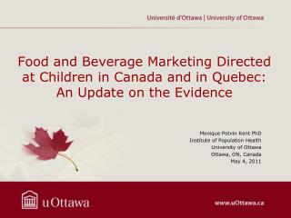 Monique Potvin Kent PhD Institute of Population Health University of Ottawa  Ottawa, ON, Canada