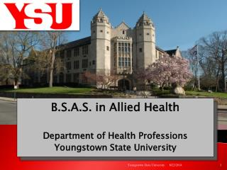 B.S.A.S. in Allied Health Department of Health Professions Youngstown State University