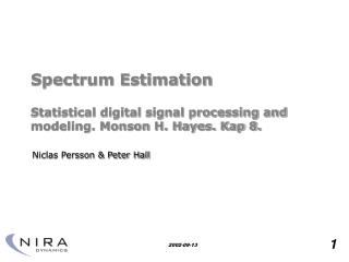 Spectrum Estimation Statistical digital signal processing and modeling. Monson H. Hayes. Kap 8.