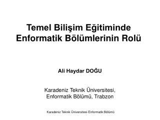 Temel Bilişim Eğitiminde Enformatik Bölümlerinin Rolü