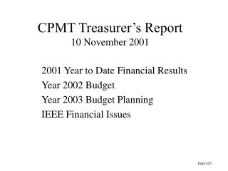 CPMT Treasurer's Report 10 November 2001