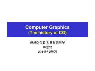 Computer Graphics  (The history of CG)