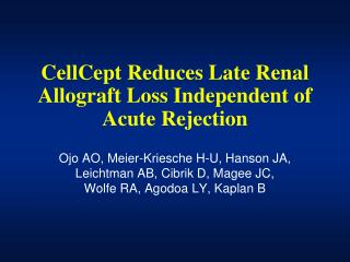 CellCept Reduces Late Renal Allograft Loss Independent of           Acute Rejection