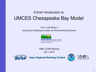 A brief introduction to UMCES Chesapeake Bay Model
