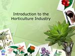 Introduction to the Horticulture Industry