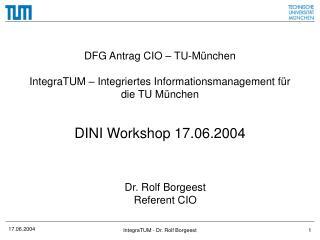 DFG Antrag CIO – TU-München IntegraTUM – Integriertes Informationsmanagement für die TU München
